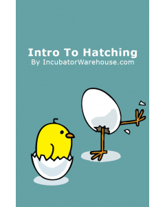 Incubator Warehouse Hatching Guide Book - Intro to Hatching